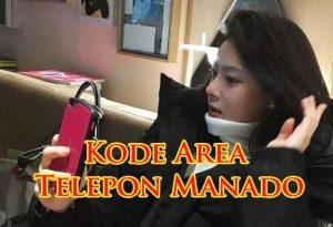 Kode Area Telepon Manado dan Sulawesi Utara