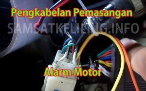 Pengkabelan Pemasangan Alarm Motor